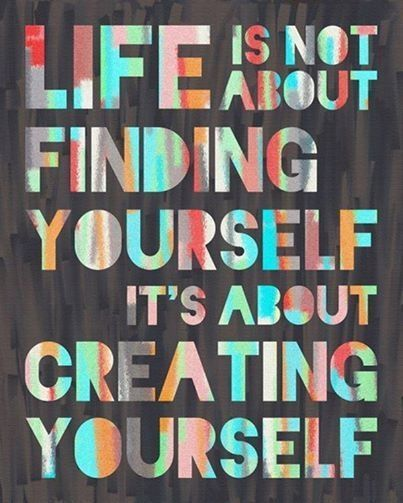 69720-Life-Is-About-Creating-Yourself